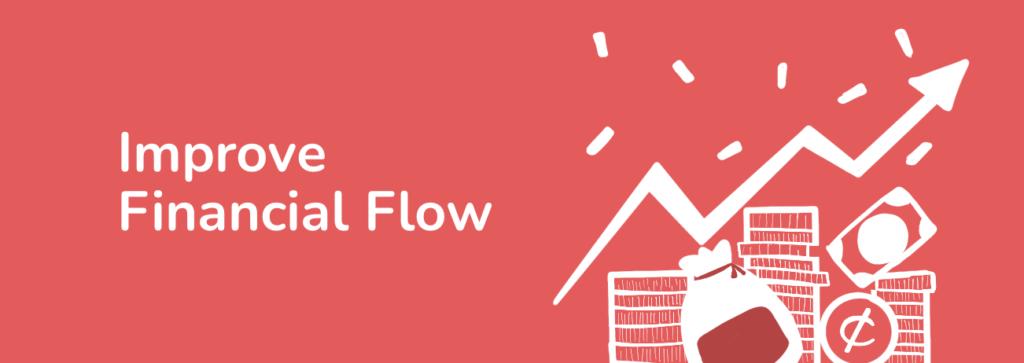 Improve Financial Flow