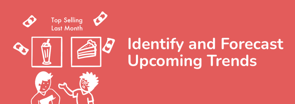 Identify And Forecast Upcoming Trends
